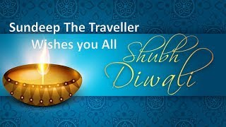 Sundeep The Traveller wishes you all a very Happy Diwali