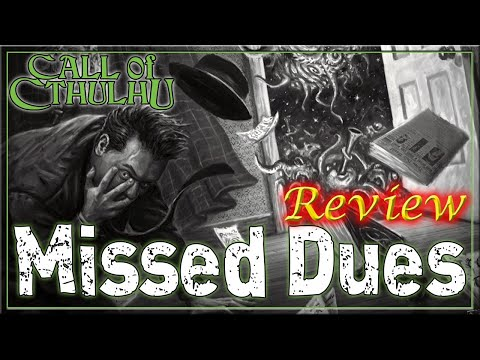 Call Of Cthulhu: Missed Dues - RPG Review