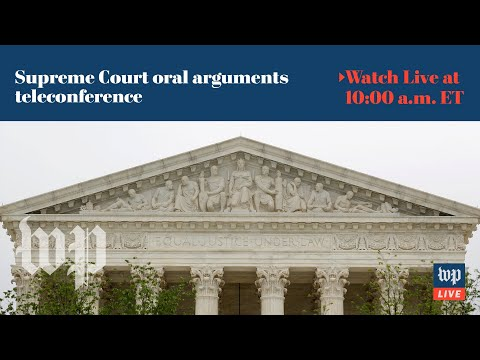 Supreme Court Hears Oral Arguments By Teleconference For First Time - 5/4 (FULL LIVE STREAM)
