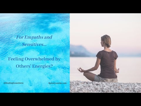 Feeling overwhelmed with energies?! Empowerment for Empaths ~ discussion and meditation.