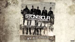 Stone Sour - We Die Young (Audio)