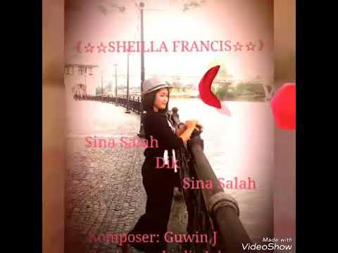 Sina Salah Dik Sina Salah By SHEILLA FRANCIS (Promo Only)