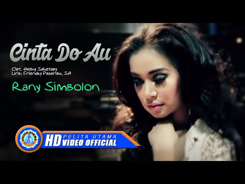 Rany Simbolon - CINTA DO AU (Official Music Video)
