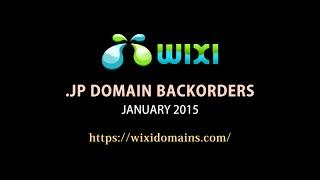 WIXI [.JP] Domain Backorder HIGHLIGHT January 2015