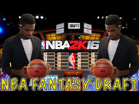 NBA 2K16 Fantasy Draft!!!
