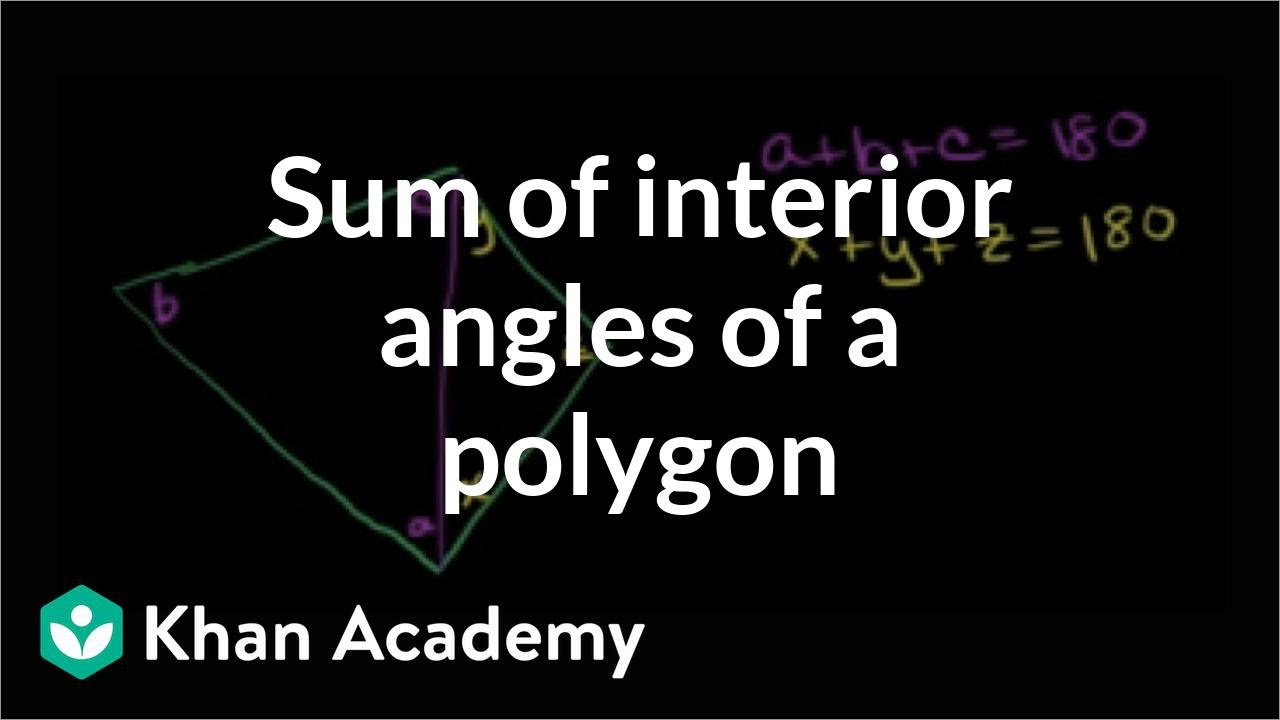 Sum of interior angles of a polygon (video) | Khan Academy