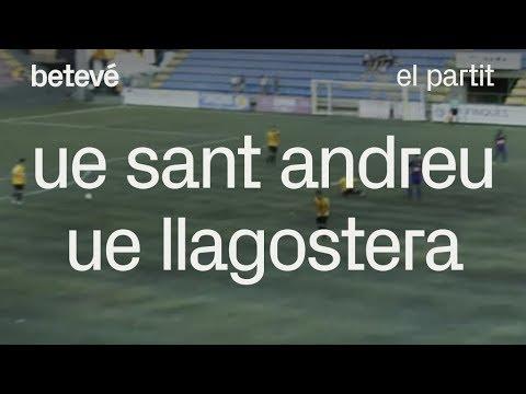 UE Sant Andreu - UE Llagostera: el partit | betevé