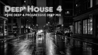 Deep House IV - Pure Deep & Progressive Deep Mix