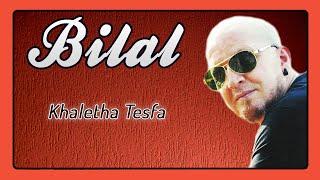Cheb Bilal - Khaletha Tesfa (Album Complet) 2017 Video