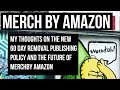 Merch by Amazon : My thoughts on Amazon's New 60 Day Publishing Policy
