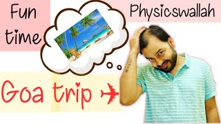 Goa Trip with Gareeb Dost | FunTime with Physicswallah | EP #3 | Alakh Pandey Sir |