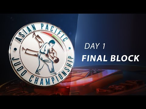 Asia-Pacific Judo Championships Seniors 2019 - Day1 - Final block