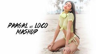 Paagal Vs Loco Mashup DJ Tejas Mp3 Song Download