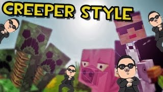 Repeat youtube video Minecraft | CREEPER STYLE (Parodia PSY - GANGNAM STYLE)