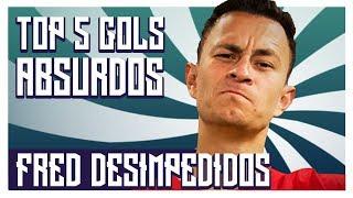 TOP 5 GOLS ABSURDOS DO FRED DESIMPEDIDOS