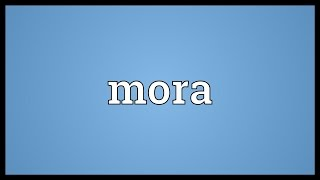 Mora Meaning