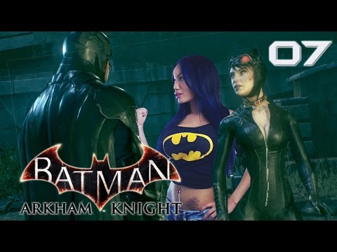 "Batman : Arkham Knight - Pt 7 - ""Catwoman She's So Fine"""