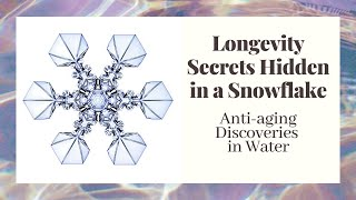 Longevity Secrets Hidden in a Snowflake