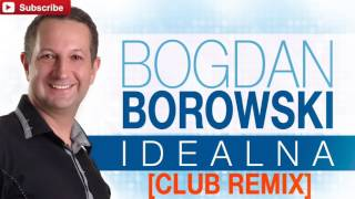 http://www.discoclipy.com/bogdan-borowski-idealna-club-remix-audio-video_d8b30c02e.html