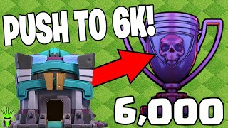 THE PUSH TO 6K TROPHIES STARTS NOW - Clash of Clans