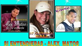 si entendieras - alex matos