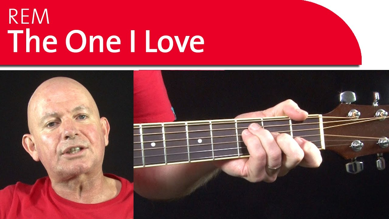 The One I Love Rem Guitar Lessons Guitar Chords Youtube