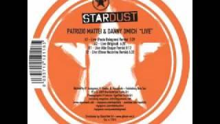 """Patrizio Mattei & Danny Omich - Live (Abe Duque remix) """"Stardust Rec"""""""