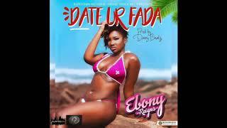 Download Video Ebony - Date Ur Fada [Audio Slide] MP3 3GP MP4