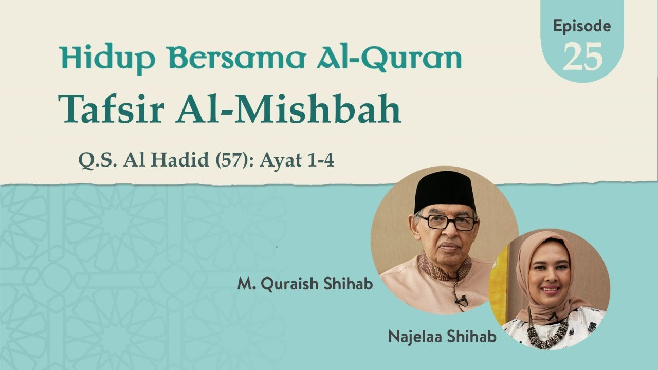 Hidup Bersama Al Quran Tafsir Al Mishbah Episode 25 Q S Al Hadid 1 4