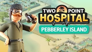 Two Point Hospital PL | Symulator Szpitala #9 - DLC Pebberley Island