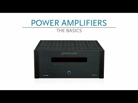 Audio & Video Basics: Power Amplifiers