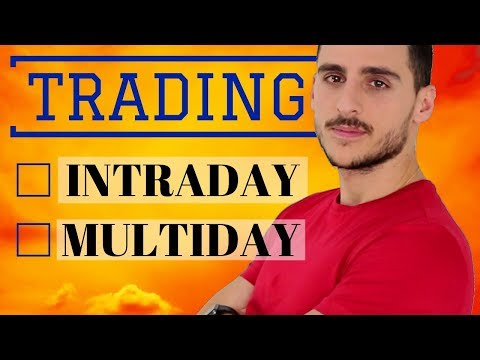 Trading online: Meglio il trading intraday o multiday?
