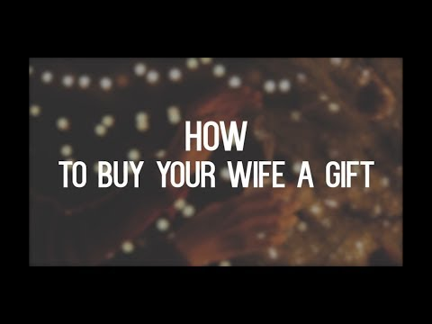 How to Buy Your Wife a Gift