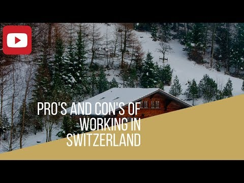 Pros and cons of working in Switzerland