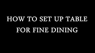HOW TO SET UP TABLE  FOR FINE DINING