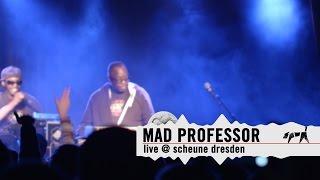 """""""Mad Professor"""" live @ Scheune Dresden 2015"""