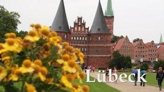 Städtetrip - Amazing City // Lübeck , die Perle an der Ostsee - durch die Altstadt zum Holstentor