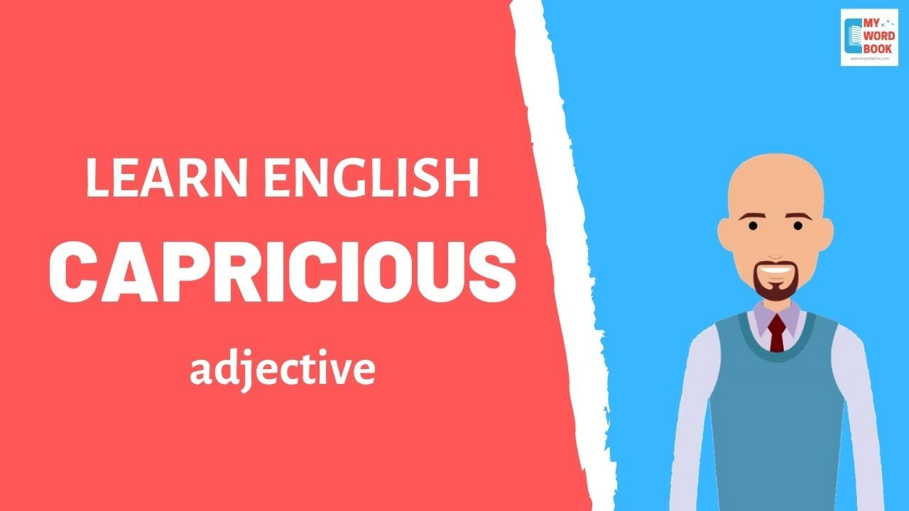 Capricious | Meaning with examples | My Word Book - YouTube