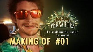 NEO VERSAILLES - Le Tournage ( Le Visiteur du Futur - Saison 4)