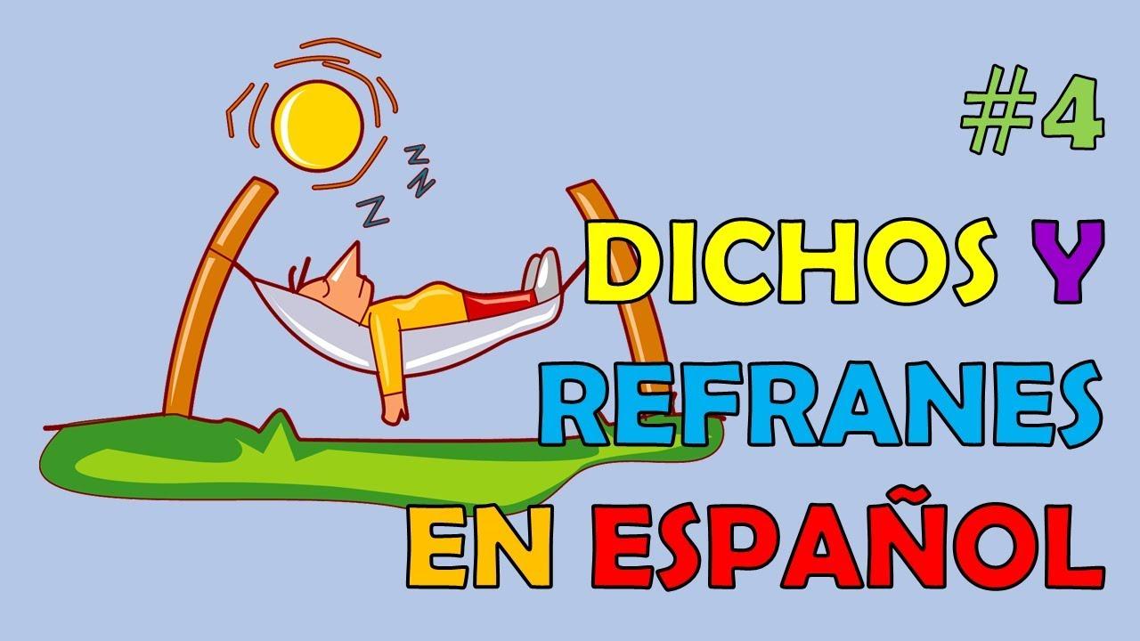 4 Dichos Y Refranes En Español Youtube