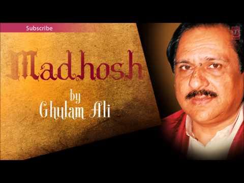 Tujhe Kya Khabar Mere Humsafar - Ghulam Ali Ghazals 'Madhosh' Album