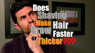 Does Shaving Make Hair Grow Back Thicker, Faster or More Coarse?