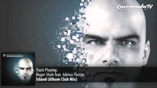 Roger Shah feat Adrina Thorpe - Island (Album Club Mix)