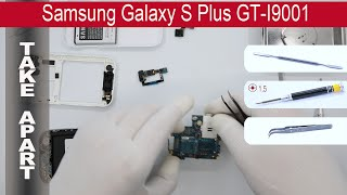 How to disassemble 📱 Samsung Galaxy S Plus I9001, Take Apart, Tutorial