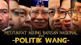 MESYUARAT AGUNG BARISAN NASIONAL/UMNO 2013 - POLITIK WANG