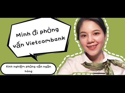 Vlog 14_Mình đi phỏng vấn Vietcombank như thế nào?? Kinh nghiệm phỏng vấn các ngân hàng.