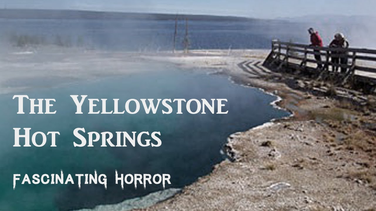 The Yellowstone Hot Springs | A Short Documentary | Fascinating Horror
