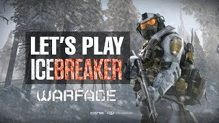 Warface online pc steam: icebreaker gameplay live stream walkthrough 2017 Part 1