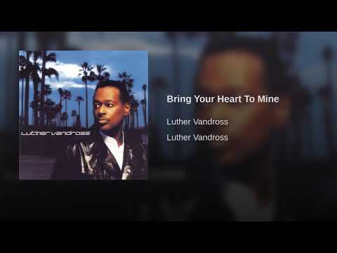 Luther Vandross - Bring Your Heart To Mine