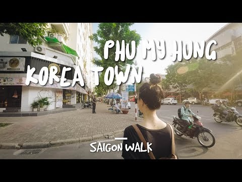 Saigon Walk with Commentary: Korea Town (Phu My Hung), District 7, Ho Chi Minh City, Vietnam